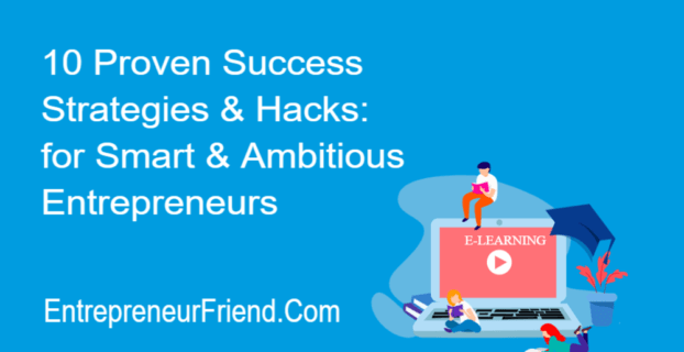 10 proven success business strategies and tactics for smart entrepreneurs blog entrepreneur friend