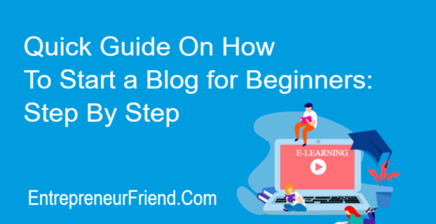 quick-guide-on-how-to-start-a-blog-for-beginners-step-by-step-entrepreneur-friend