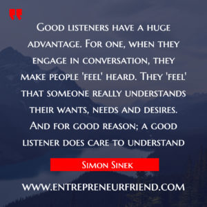 Good listeners have a huge advantage - habits of successful people, habits of successful sportstmen - simon sinek -  entrepreneur friend