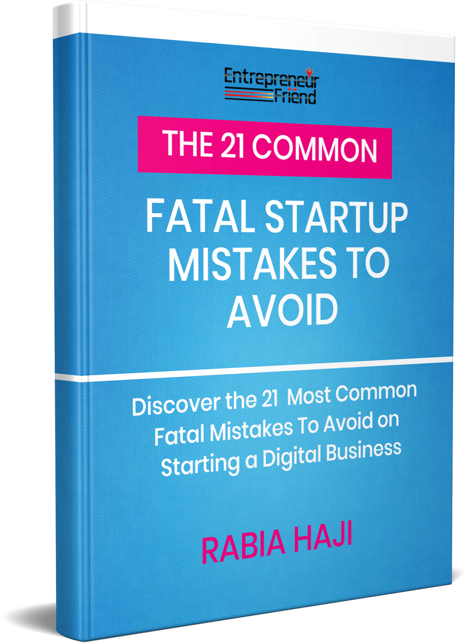 21 common fata startup mistakes to avoid on starting a digital business by rabia haji entrepreneur friend pink